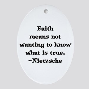 Faith means not wanting to kn Oval Ornament