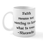 Faith means not wanting to kn Mug