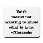 Faith means not wanting to kn Mousepad