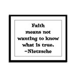 Faith means not wanting to kn Framed Panel Print