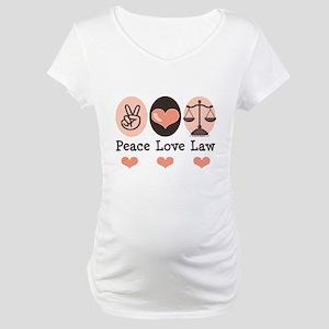 Peace Love Law School Lawyer Maternity T-Shirt