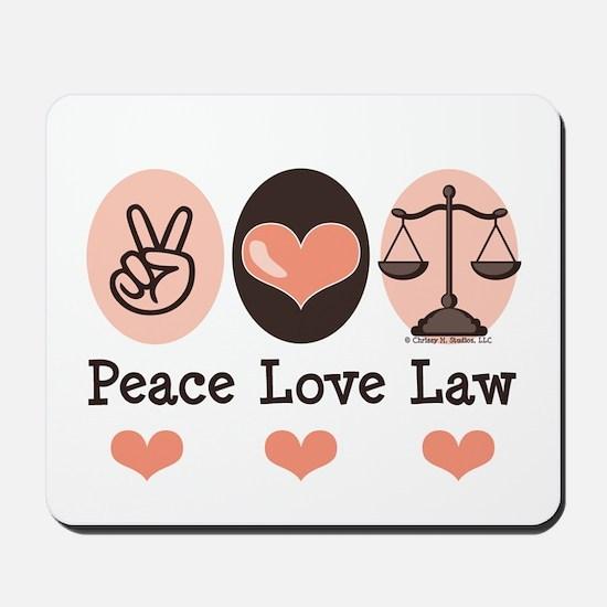 Peace Love Law School Lawyer Mousepad