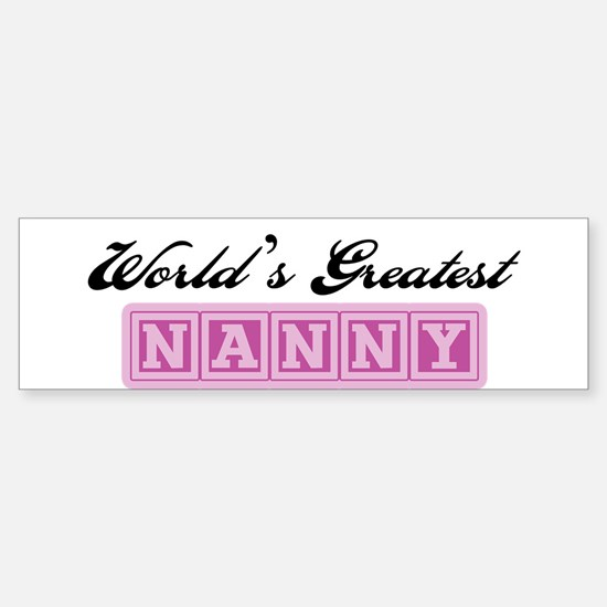 World's Greatest Nanny Bumper Bumper Bumper Sticker