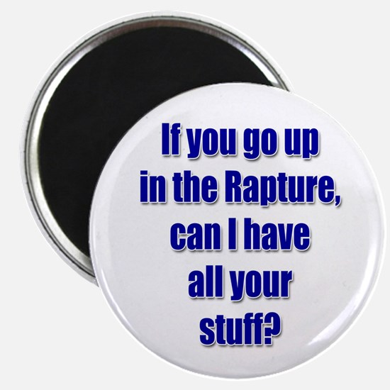 If you go up in the rapture Magnet