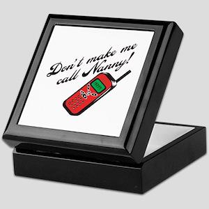 Don't Make Me Call Nanny! Keepsake Box