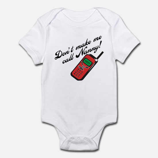 Don't Make Me Call Nanny! Funny Baby Onesie