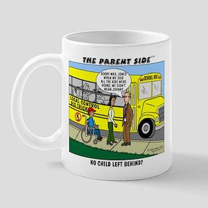 """No Child Left Behind?"" Mug"