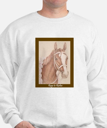 Rags To Riches Sweatshirt