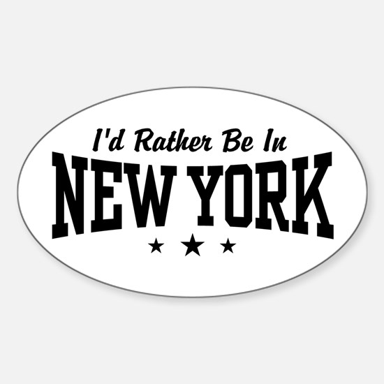 I'd Rather Be In New York Oval Decal