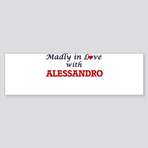Madly in love with Alessandro Bumper Sticker