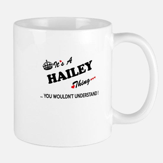 HAILEY thing, you wouldn't understand Mugs
