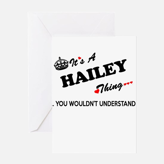 HAILEY thing, you wouldn't understa Greeting Cards