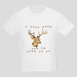 I kill deer Kids Light T-Shirt