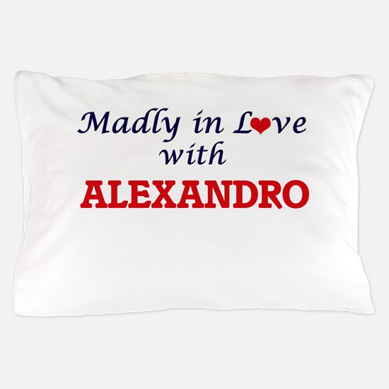 Madly in love with Alexandro Pillow Case