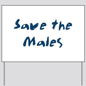 Save the Males Yard Sign