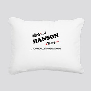 HANSON thing, you wouldn Rectangular Canvas Pillow