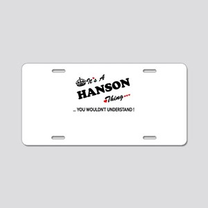 HANSON thing, you wouldn't Aluminum License Plate