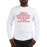 Religion is regarded by the c Long Sleeve T-Shirt