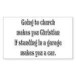 Going to church makes you Chr Sticker (Rectangular