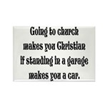 Going to church makes you Chr Rectangle Magnet