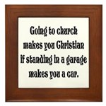 Going to church makes you Chr Framed Tile