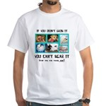 If You Didn't Grow It White T-Shirt