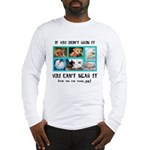 If You Didn't Grow It Long Sleeve T-Shirt