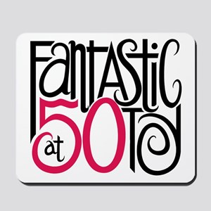 Fantastic at 50! Mousepad