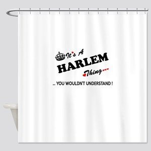HARLEM thing, you wouldn't understa Shower Curtain