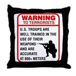 Warning To Terrorists Throw Pillow