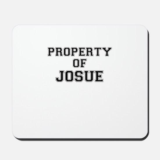 Property of JOSUE Mousepad