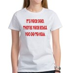 It's your god. They're your r Women's T-Shirt
