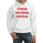 It's your god. They're your r Hooded Sweatshirt