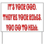 It's your god. They're your r Yard Sign