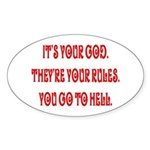 It's your god. They're your r Oval Sticker
