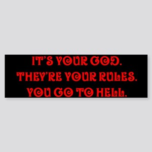 It's your god. They're your r Bumper Sticker