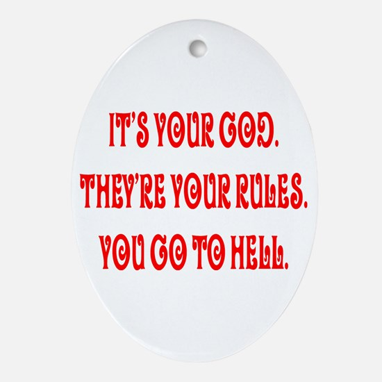 It's your god. They're your r Oval Ornament