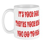 It's your god. They're your r Mug