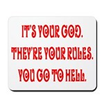 It's your god. They're your r Mousepad