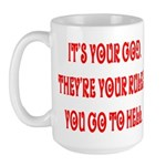It's your god. They're your r Large Mug