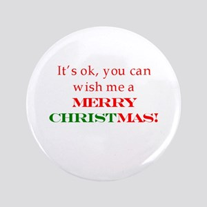 "Wish me a Merry Christmas 3.5"" Button"
