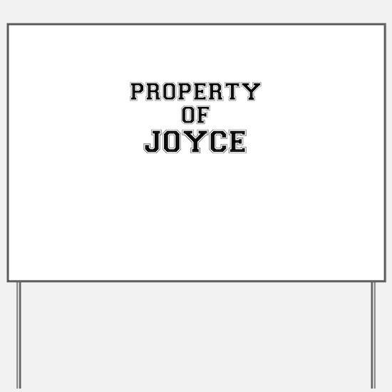Property of JOYCE Yard Sign