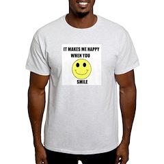 MAKES ME HAPPY WHEN YOU SMILE Ash Grey T-Shirt