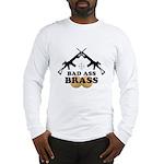 Bad Ass Brass Balls Long Sleeve T-Shirt
