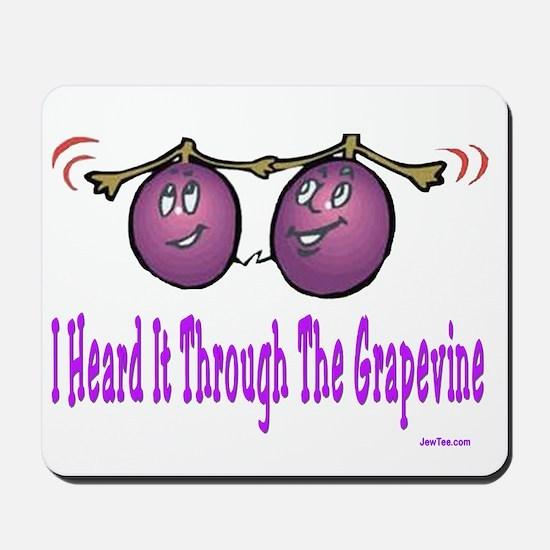 Heard It Through The Grapevin Mousepad