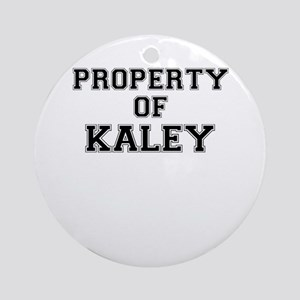Property of KALEY Round Ornament