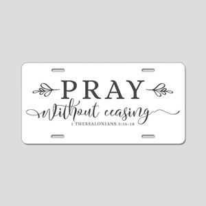 Pray without Ceasing Aluminum License Plate