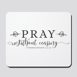 Pray without Ceasing Mousepad