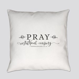 Pray without Ceasing Everyday Pillow