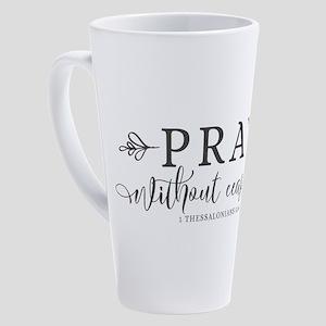 Pray without Ceasing 17 oz Latte Mug